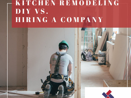 Kitchen Remodeling DIY VS. Hiring a Remodeling Company