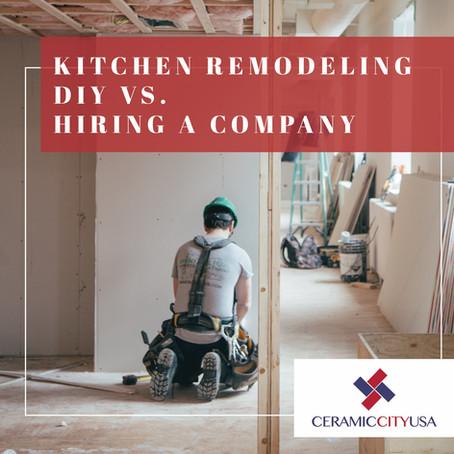 Kitchen Remodeling DIY VS. Hiring a Remodeling Company