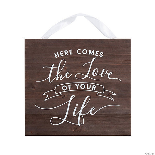 Here Comes The Love Of Your Life Sign