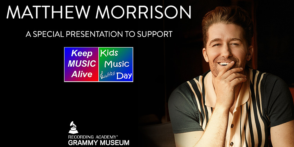 GRAMMY Museum Presents: Matthew Morrison's Disney Dreamin'  for Kids Music Day
