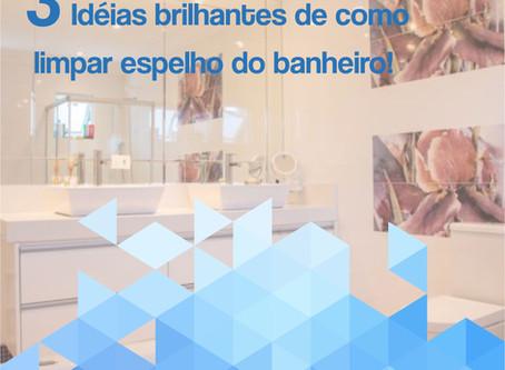3 Ideias brilhantes de como limpar espelho do banheiro