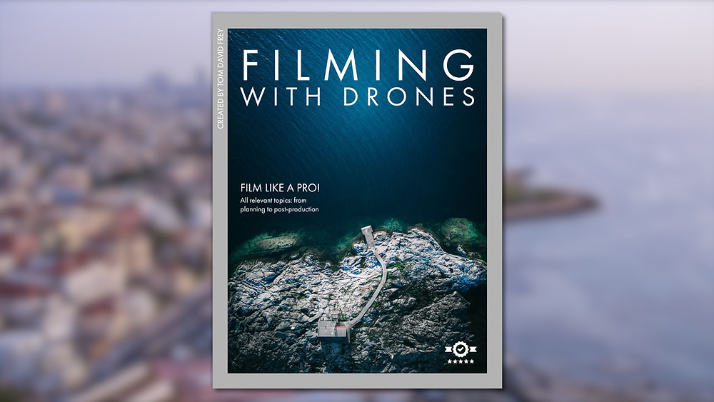 Drone Filmmaking Course by Tom David Frey