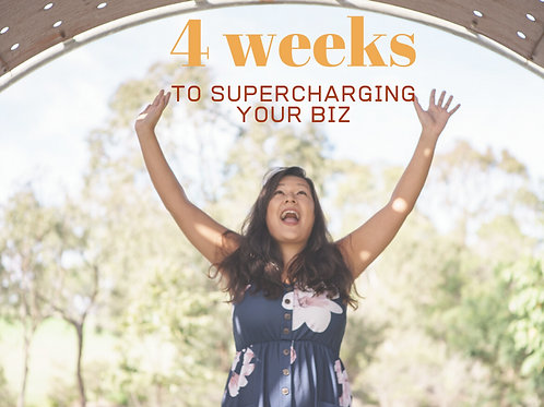 4 Weeks to Supercharge your Biz!