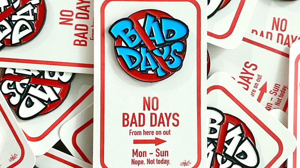 No Bad Days Pin (Blue)