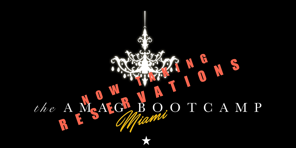 THE AMAG BOOTCAMP - RESERVATION ONLY - MIAMI DATES 2021