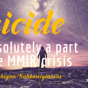 Suicide is a Part of the MMIR Crisis