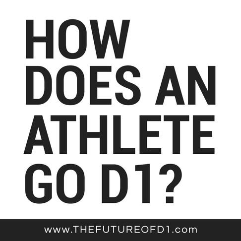 How Does An Athlete Go D1?