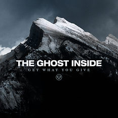 The Ghost Inside - Get What You Give [2012]