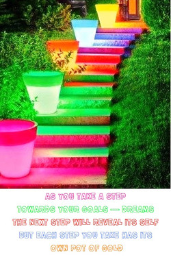 as you take the first step towards your goal the next step will reveal its self but each s
