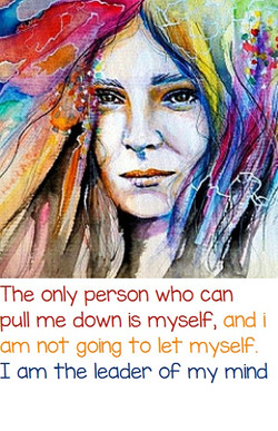 the only person who can pull me down is myself and i am not going to let myself