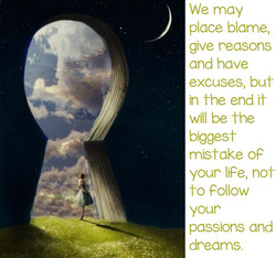 we may place blame, give reasons and have excuses, but in the end it will be the biggest m
