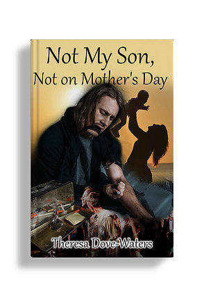 Not My Son, Not on Mother's Day