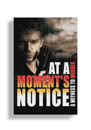 At a Moment's Notice: A Witness to Murder