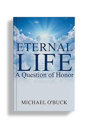 Eternal Life: A Question of Honor