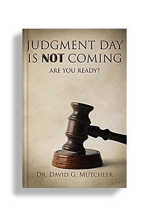 Judgment Day Is Not Coming: Are You Ready?