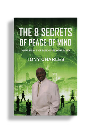 The 8 Secrets of Peace of Mind: Your Peace of Mind Is in Your Mind