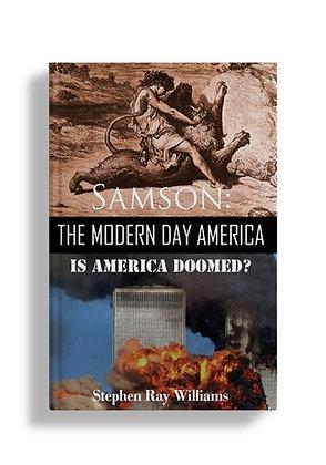 Samson: The Modern Day America: Is America Doomed?