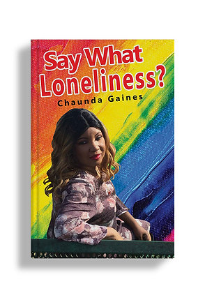 Say What Loneliness?