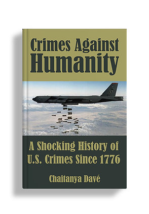 Crimes Against Humanity: A Shocking History of U.S. Crimes Since 1776