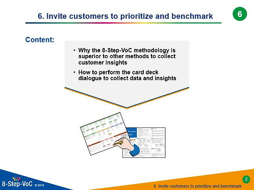 Step 6 Invite customers to prioritize and benchmark