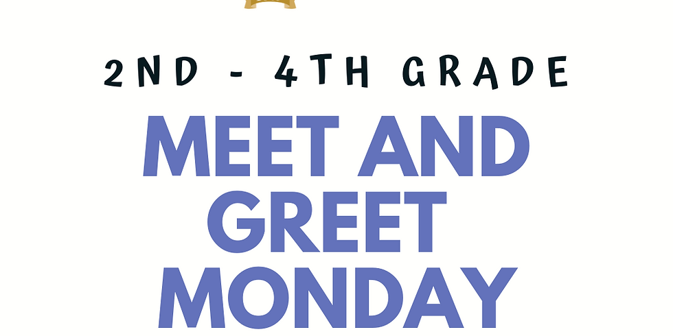 Meet and Greet Monday - 2nd - 4th