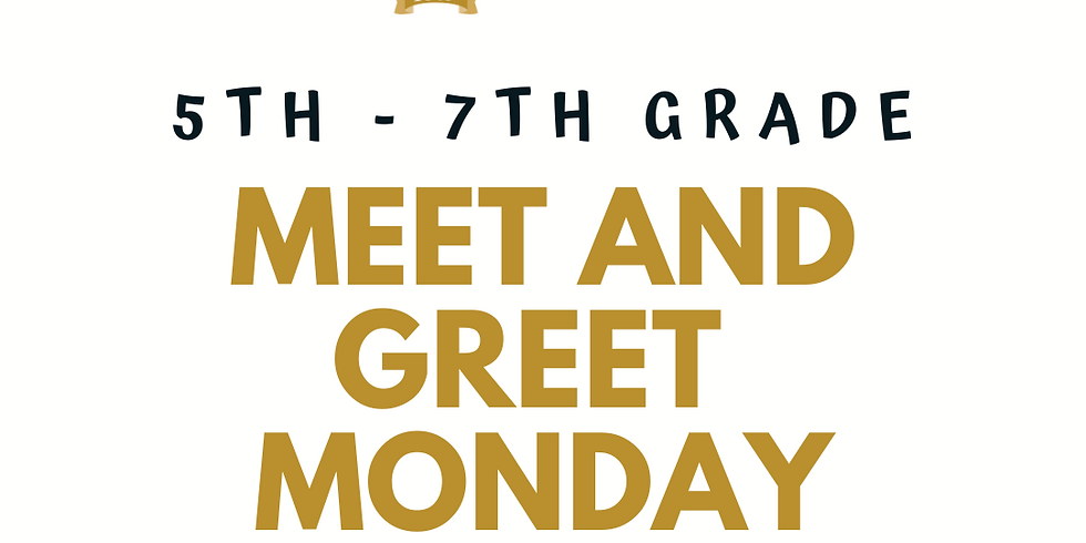 Meet and Greet Monday - 5th - 7th