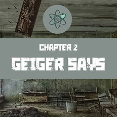 Chapter 2- Geiger says