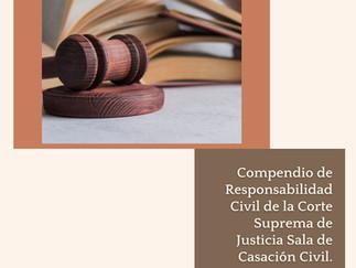 Compendio sobre Responsabilidad Civil de la Corte Suprema de Justicia de la Sala de Casación Civil.