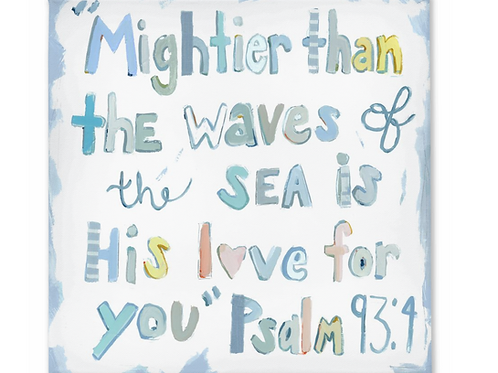 Psalm 93:4 on canvas