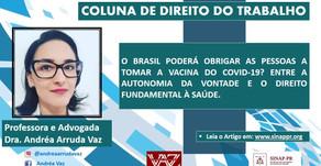 O BRASIL PODERÁ OBRIGAR AS PESSOAS A TOMAR A VACINA DO COVID-19?