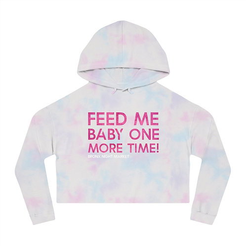 FEED ME BABY ONE MORE TIME! CROPPED HOODIE!