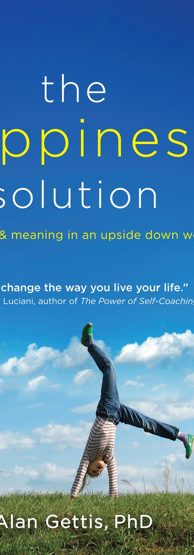The Happiness Solution: Finding Joy and Meaning in an Upside Down Life