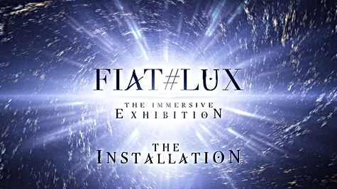 Fiat#Lux - The Immersive Exhibition - The Installation