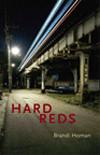 Brandi Homan's Hard Reds, SPD Bestseller!