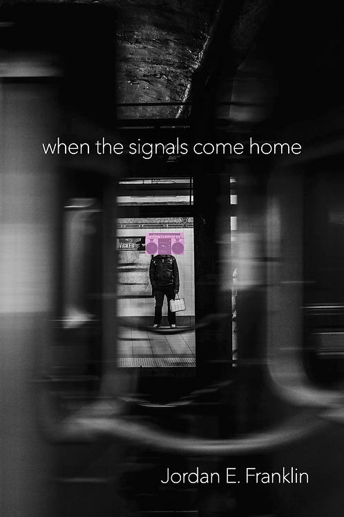 when the signals come home