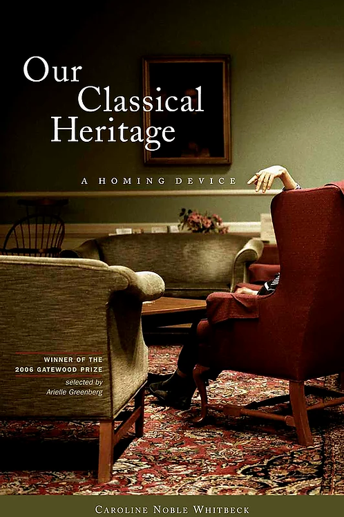 Our Classical Heritage by Caroline Whitbeck