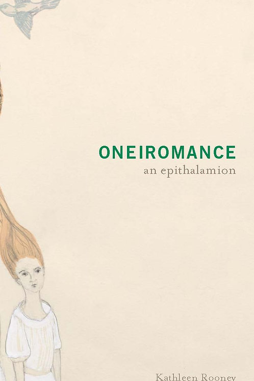 Oneiromance by Kathleen Rooney