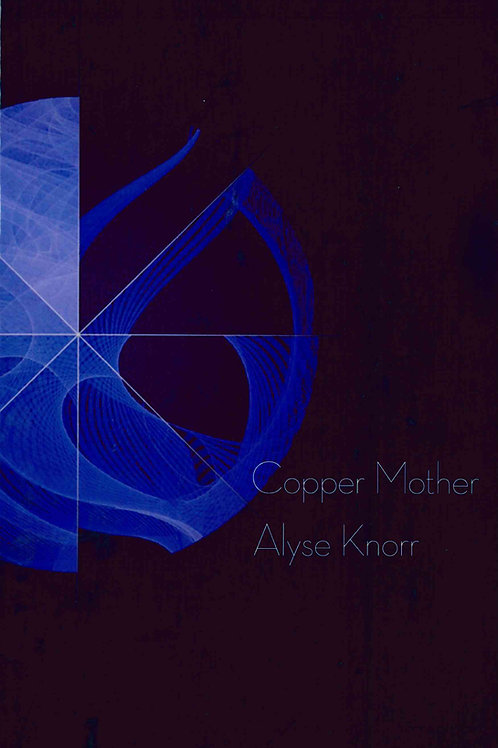 Copper Mother by Alyse Knorr