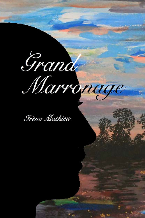 Grand Marronage by Irène Mathieu