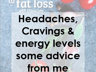 Headaches, Cravings & energy levels some advice from me Coach T