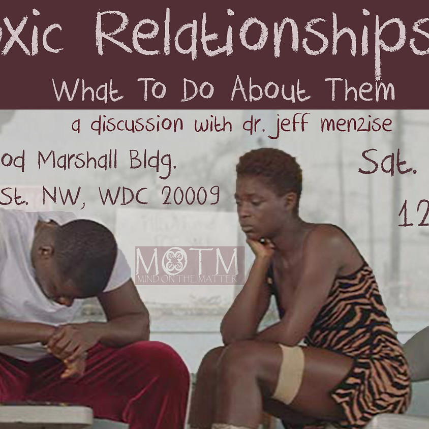 Toxic Relationships & What to Do About Them