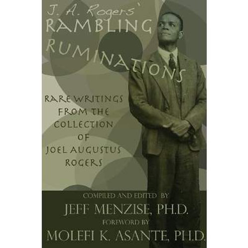 J. A. Roger's Rambling Ruminations: Rare Writings from the Collection...