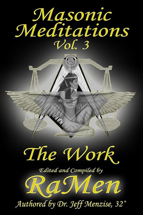 Masonic Meditations Vol 3: The Work