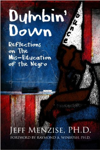 Dumbin' Down: Reflections on the Mis-Education of the Negro