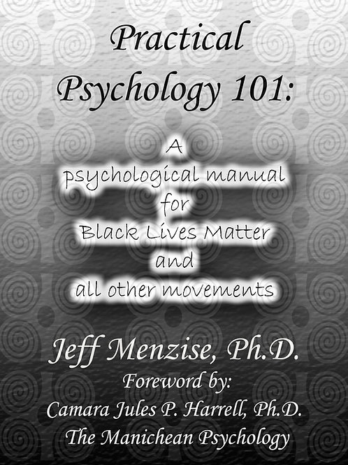 Practical Psychology 101: A Psychological Manual for Black Lives Matter...