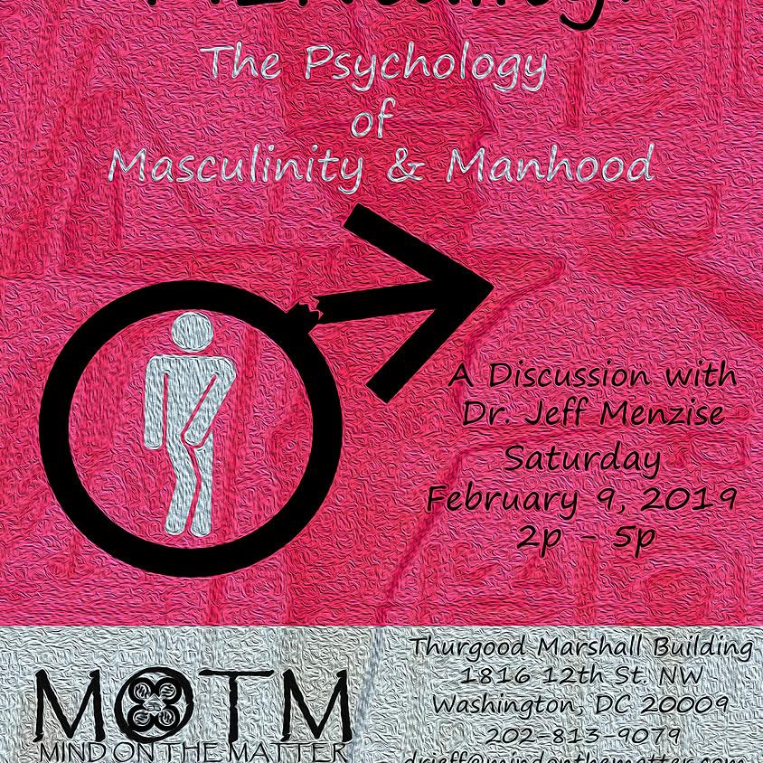 MENtality: The Psychology of Masculinity & Manhood