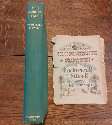 Old Fashioned Flowers by Sacheverell Sitwell 1939 1st