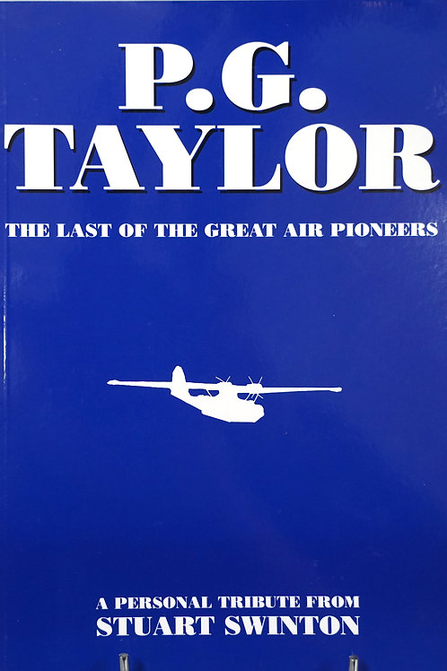 P.G. Taylor The Last of the Great Air Pioneers