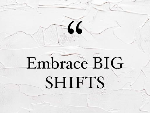 Creating Big Shifts & Revisiting Goals