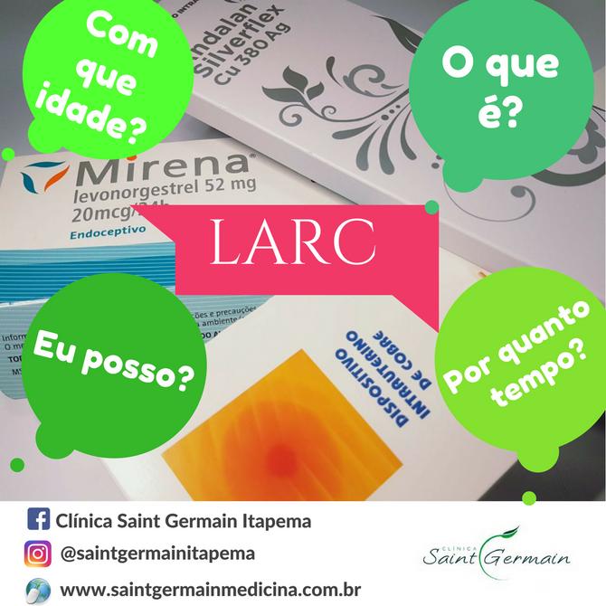 LARC - Contracepção de longa duração reversível: para quem se indica e qual o melhor método?